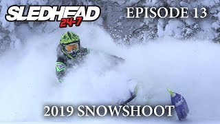 10. SLEDHEAD 24-7: EPISODE 13 | 2019 SNOWSHOOT