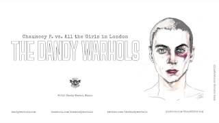 "The Dandy Warhols - ""Chauncey P vs All the Girls in London"" (Single - 2015)"