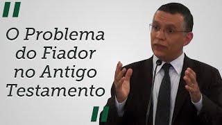 """[Trecho] """"O Problema do Fiador no Antigo Testamento"""" - por Daniel Santos"""