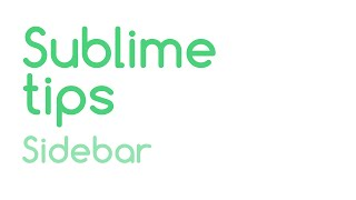 Sublime Tips: Sidebar