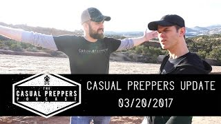 Casual Preppers Update 03/20/2017
