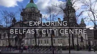 Exploring Belfast City Centre