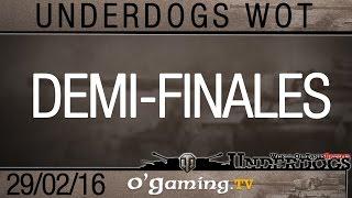 Demi-finales - Underdogs WoT S1