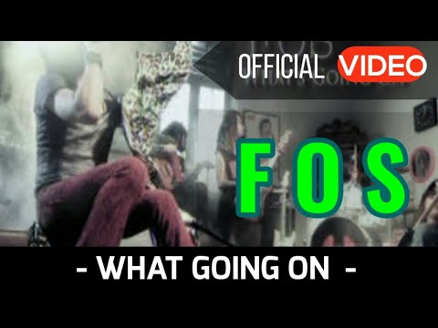 F O S - What's Going On ( Official Video )