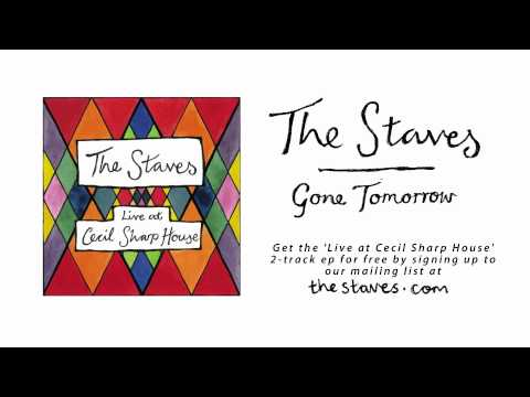The Staves - Gone Tomorrow (Live from Cecil Sharp House)