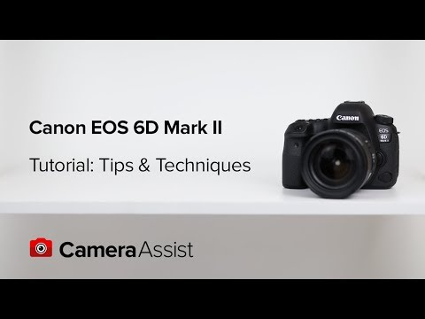 Canon EOS 6D Mark II Tutorial  - Tips And Techniques