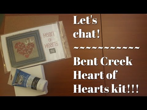 Flosstube #210 Let's chat! Bent Creek Heart of Hearts kit!!!
