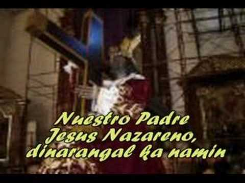 nazareno - worship song for jesus nazareno - thank you for the unconditional love uve given us...nuestro padre jesus nazareno, guide us always...