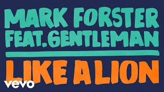 Video Mark Forster - Like a Lion (Official Audio) ft. Gentleman MP3, 3GP, MP4, WEBM, AVI, FLV Maret 2019