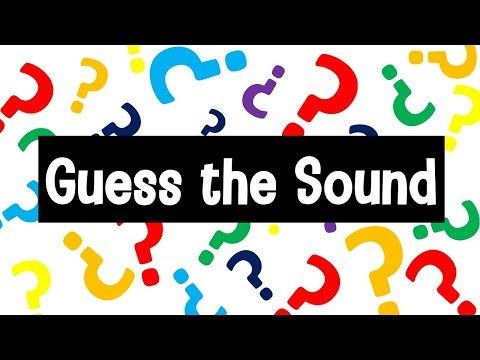 Guess the Sound Game | 20 Sounds to Guess