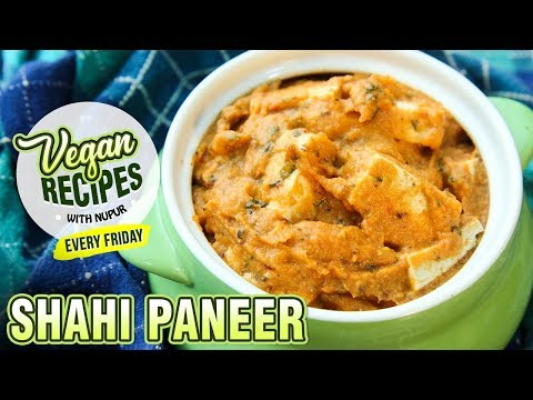 Shahi Paneer Recipe – How To Make Restaurant Style Shahi Paneer – Vegan Series By Nupur