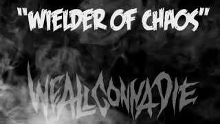 """Video WE ALL GONNA DIE - """"Wielder Of Chaos"""" (2014)"""