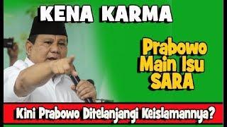 Video Karma? Kubu Prabowo Main Isu SARA Kini Prabowo Ditelanjangi Keislamannya? MP3, 3GP, MP4, WEBM, AVI, FLV Desember 2018