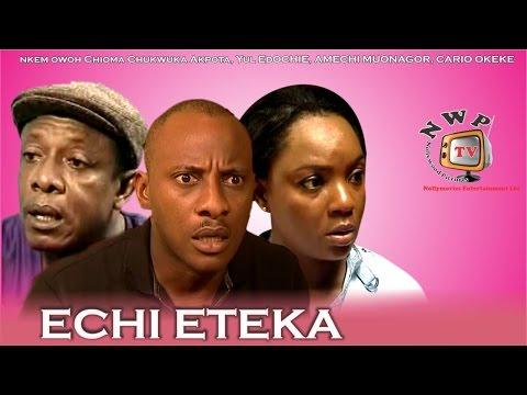 Echieteka  -Nigerian Nollywood Movie