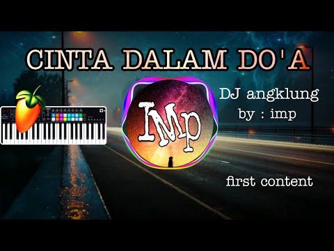 DJ angklung CINTA DALAM DO'A by Imp (super slow terbaru 2020)