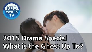 Video What is the Ghost Up To? | 귀신은 뭐하나 (Drama Special / 2015.09.04) MP3, 3GP, MP4, WEBM, AVI, FLV Maret 2018