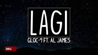 Lagi - Gloc 9 ft. Al James (Lyrics) [HQ Audio]