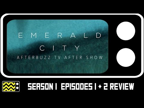 Emerald City Season 1 Episodes 1 & 2 Review & After Show | AfterBuzz TV
