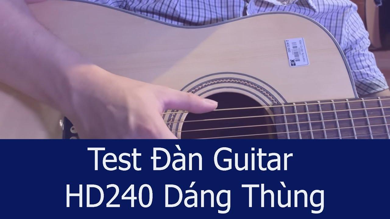 Test đàn guitar acoustic HD240-2019 dáng thùng [Văn Anh Audio C#]