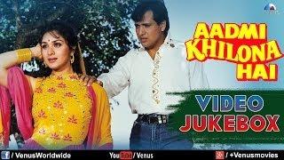 Aadmi Khilona Hai Video Jukebox   Govinda Jeetendra Meenakshi Sheshadri
