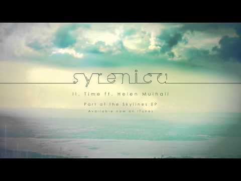 Mulhall - Buy Now on iTunes: https://itunes.apple.com/gb/album/skylines-ep/id699171530 Syrenica // II. Time ft. Helen Mulhall 'Skylines' is the Debut EP by Syrenica, f...
