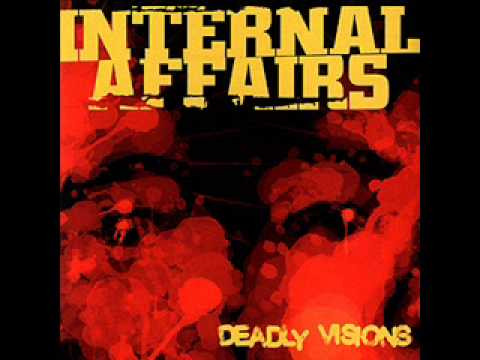 Internal Affairs - Deadly Visions 2007 (Full EP)