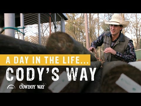 A Day In The Life...Cody's Way | The Cowboy Way