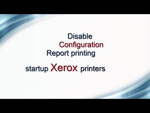 Xerox  Disable configuration report printing startup Printer