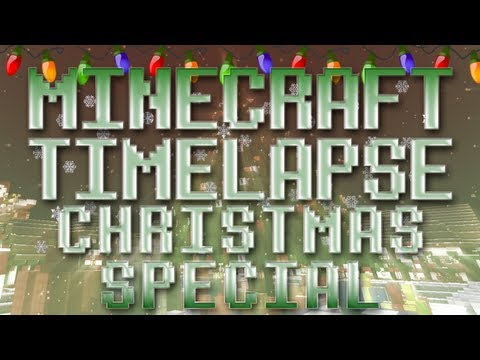 Minecraft Timelapse - Christmas Special