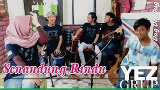 Video SENANDUNG RINDU / dag,dig,dug - H. RHOMA IRAMA (Cover by YEZ Grup) MP3, 3GP, MP4, WEBM, AVI, FLV Januari 2019