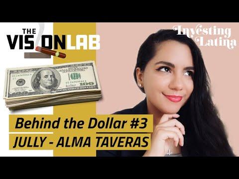 Behind the Dollar$$ #3 Jully-Alma Taveras - The Investing Latina