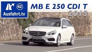 Erste Probefahrt, Erster Test: 2013 Mercedes-Benz E-Klasse E 250 CDI T-Modell S212