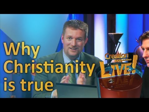 Why Christianity is true — Creation Magazine LIVE! (2-17)