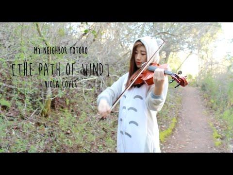 My Neighbor Totoro: Path Of Wind (viola cover)