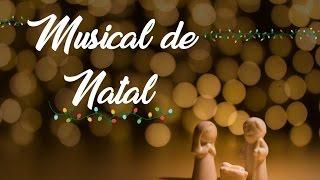 25/12/2016 – CULTO NOITE – MUSICAL DE NATAL