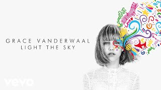Grace VanderWaal - Light The Sky (Audio) full download video download mp3 download music download