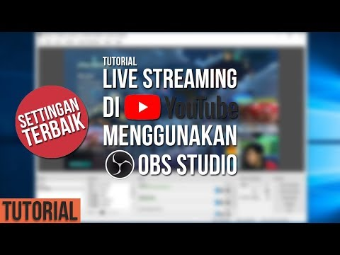 TUTORIAL LENGKAP LIVE STREAMING DI YOUTUBE MENGGUNAKAN OBS STUDIO