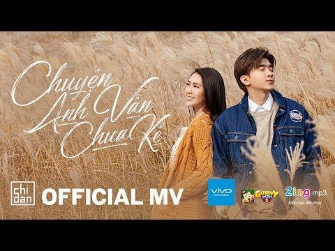 Chuyện Anh Vẫn Chưa Kể - Official Music Video | Chi Dân - Thời lượng: 5:21.