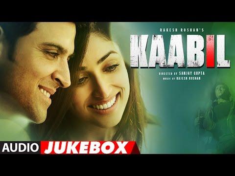 Video Kaabil Song (Full Album) | Hrithik Roshan, Yami Gautam | Audio Jukebox  | T-Series download in MP3, 3GP, MP4, WEBM, AVI, FLV January 2017
