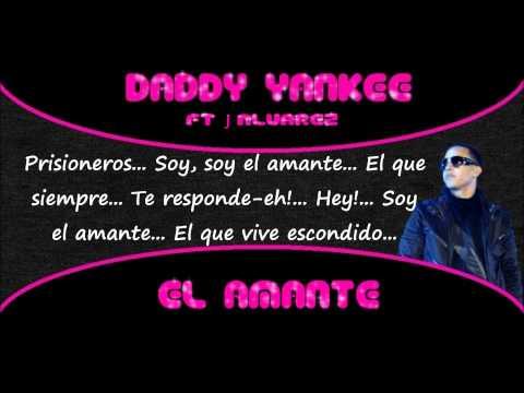 Daddy yankee (prestige) ft J Alvarez - El amante letra (ORIGINAL)