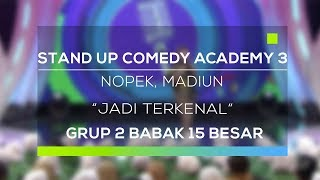 Video Stand Up Comedy Academy 3 : Nopek, Madiun - Jadi Terkenal MP3, 3GP, MP4, WEBM, AVI, FLV Februari 2018