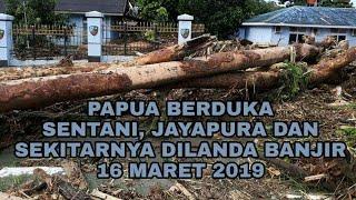 Video Papua berduka, bencana banjir melanda Sentani, Jayapura dan sekitarnya (16 Maret 2019) MP3, 3GP, MP4, WEBM, AVI, FLV Maret 2019
