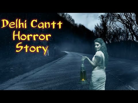 Delhi Cantt Road Horror Story | Ghost Stories In Hindi | Hindi Horror Stories