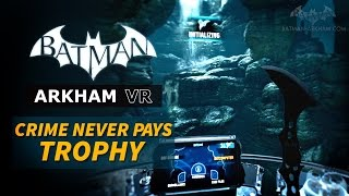 """Walkthrough  guide for the Batarang Trial in Batman: Arkham VR and """"Crime Never Pays"""" Trophy [Played with Sony PSVR in Full HD 1080p at 60fps]Batman: Arkham VR Playlist:https://www.youtube.com/playlist?list=PLJms5sWamFOXdNYCQIqquzWl9FrIpAdRJ===================================Related Trophies:● Crime Never Pays - Score 30 or more on the Batarang trial===================================Follow BatmanArkhamVideos on:● YouTube - http://www.youtube.com/BatmanArkhamVideos● Twitter - http://www.twitter.com/ArkhamVideos● Facebook - http://www.facebook.com/BatmanArkhamNewsFor more info and videos, visit http://www.Batman-Arkham.com and http://www.Games-Series.com"""