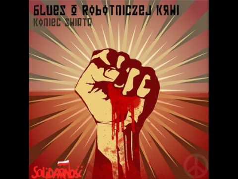 Tekst piosenki Koniec Świata - Blues o Robotniczej Krwi po polsku