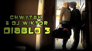 """Chwytak & Dj Wiktor - """"Diablo 3"""" ( Ira - """"Szczęśliwa"""" / Parody ;)"""