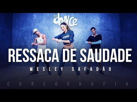 Ressaca de Saudade - Wesley Safadão (Coreografia) FitDance TV
