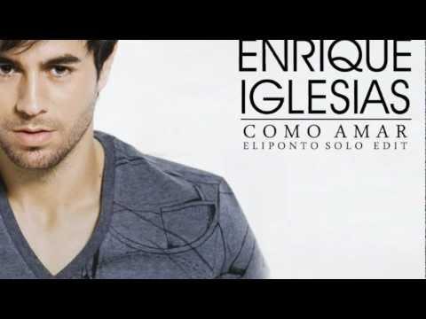 Enrique Iglesias – Como Amar (Eliponto Solo Edit)