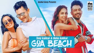 Video GOA BEACH - Tony Kakkar & Neha Kakkar | Aditya Narayan | Kat | Anshul Garg | Latest Hindi Song 2020 download in MP3, 3GP, MP4, WEBM, AVI, FLV January 2017