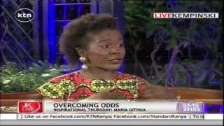 Jeff Koinange Live: Maria Githua's story of Overcoming Odds, 2nd June 2016 Part 2